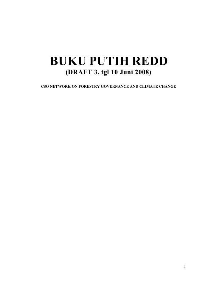 BUKU PUTIH REDD          (DRAFT 3, tgl 10 Juni 2008) CSO NETWORK ON FORESTRY GOVERNANCE AND CLIMATE CHANGE                ...