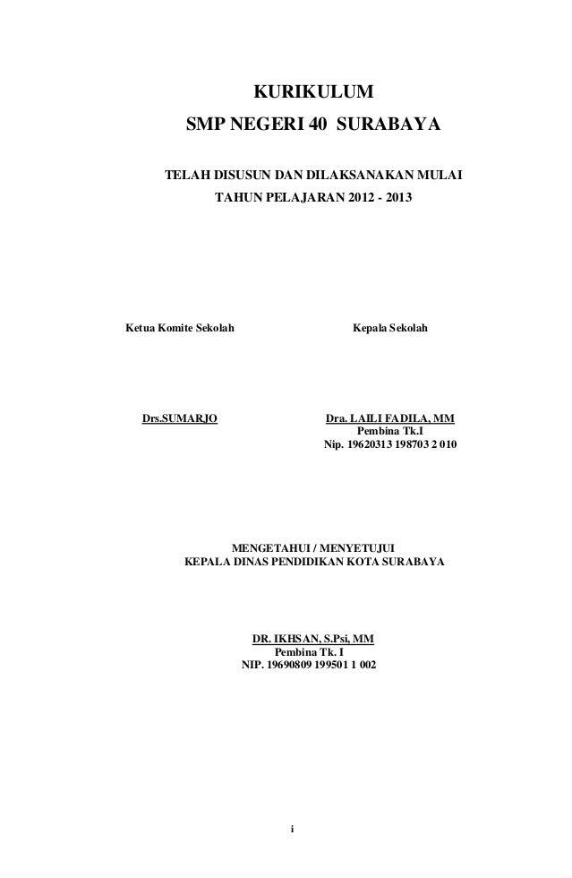 iKURIKULUMSMP NEGERI 40 SURABAYATELAH DISUSUN DAN DILAKSANAKAN MULAITAHUN PELAJARAN 2012 - 2013Ketua Komite SekolahDrs.SUM...