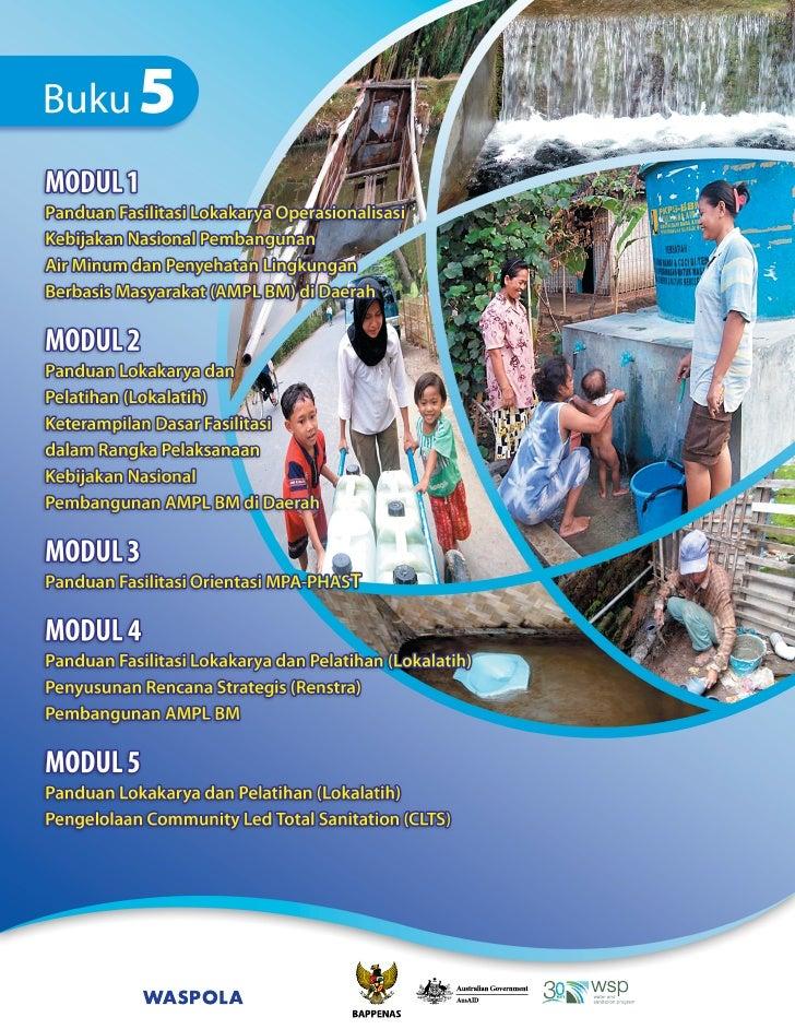 Buku 5              PANDUANModul 01Panduan Fasilitasi LokakaryaOperasionalisasi Kebijakan NasionalPembangunan AMPL BM di D...