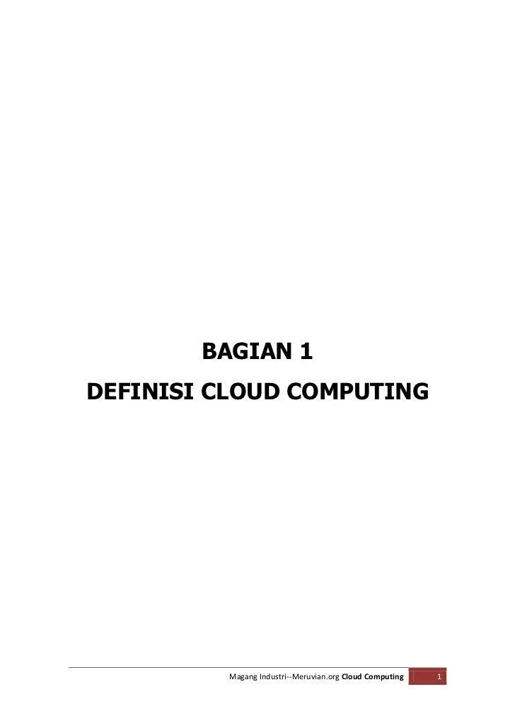 BAGIAN 1DEFINISI CLOUD COMPUTING          Magang Industri--Meruvian.org Cloud Computing   1