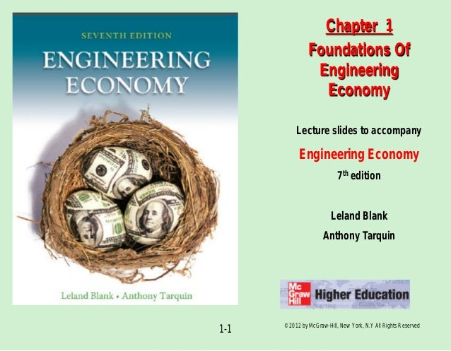 © 2012 by McGraw-Hill, New York, N.Y All Rights Reserved 1-1 Lecture slides to accompany Engineering Economy 7th edition L...