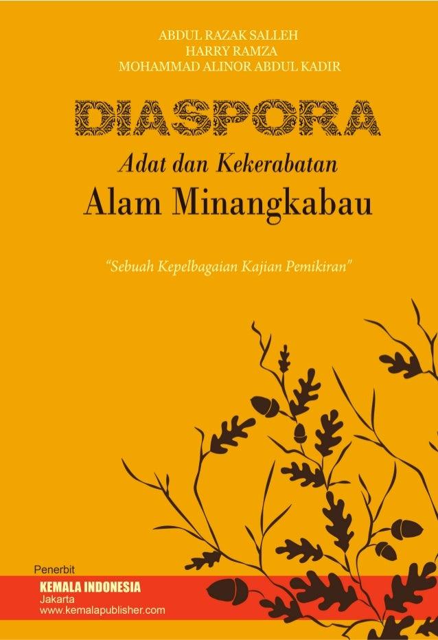 i Diaspora Adat dan Kekerabatan Alam Minangkabau; sebuah kepelbagaian kajian pemikiran Editor ABDUL RAZAK SALLEH HARRY RAM...