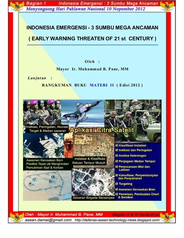 13 INDONESIA EMERGENSI - 3 SUMBU MEGA ANCAMAN ( EARLY WARNING THREATEN OF 21 st CENTURY ) O leh : Mayor Ir. Muhammad B. Pa...