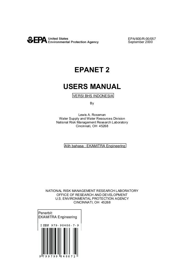 EPA/600/R-00/057 September 2000  EPANET 2 USERS MANUAL VERSI BHS INDONESIA By  Lewis A. Rossman Water Supply and Water Res...
