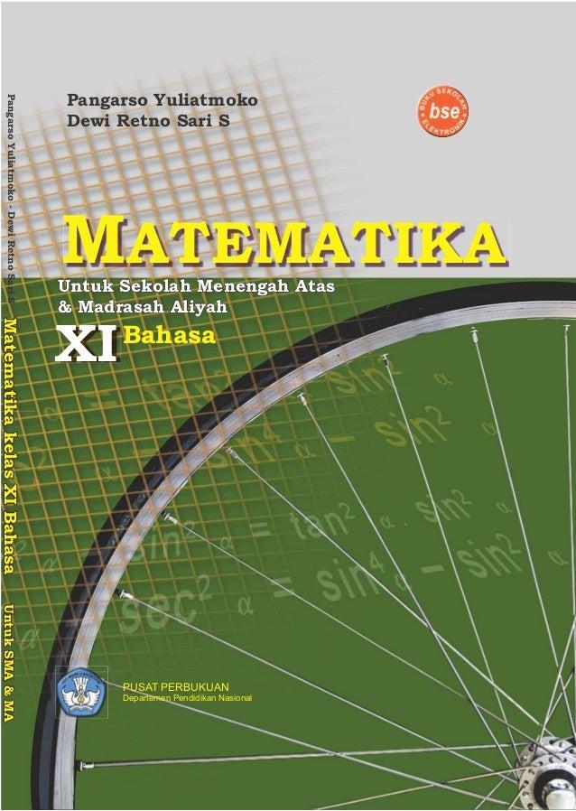 MatematikakelasXIBahasaUntukSMA&MAMatematikakelasXIBahasaUntukSMA&MA Pangarso Yuliatmoko Dewi Retno Sari S MATEMATIKAUntuk...