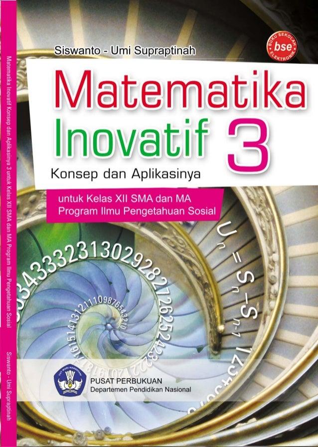 iv Prakata Selamat, kalian telah naik ke kelas XII Program Ilmu Pengetahuan Sosial (IPS). Tentunya hal ini menjadi kebangg...