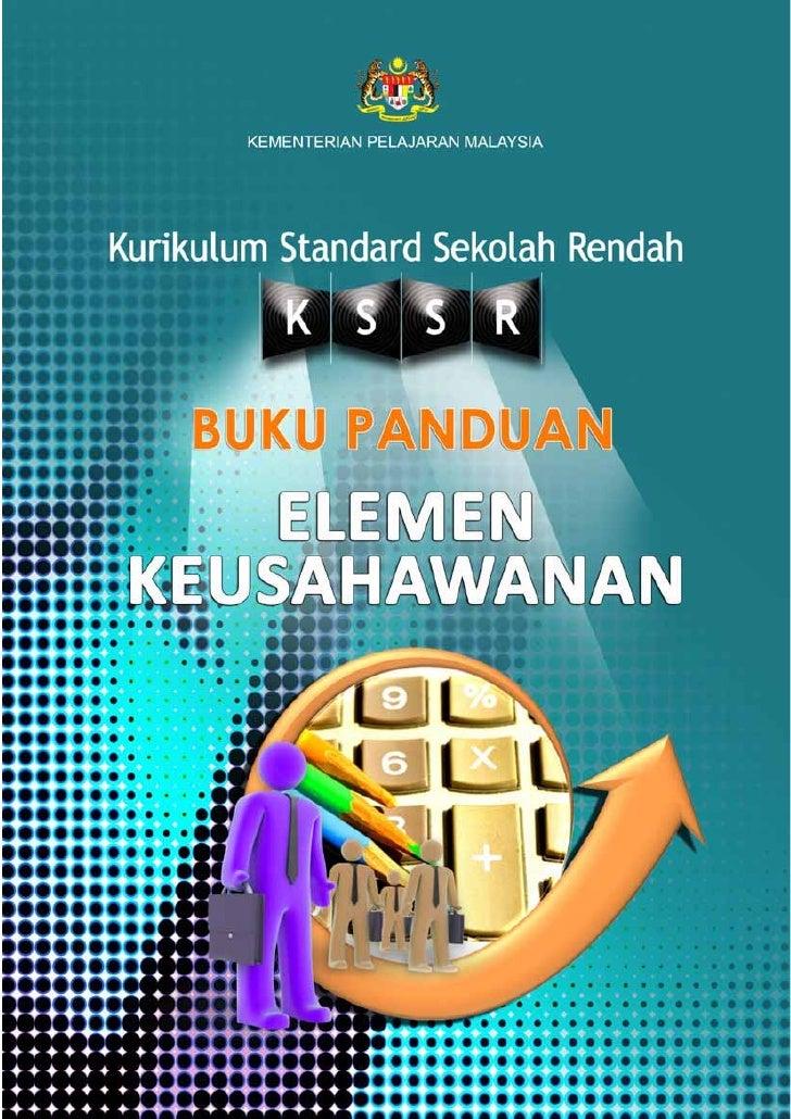 KEMENTERIAN PELAJARAN MALAYSIAKurikulum Standard Sekolah Rendah     BUKU PANDUAN   ELEMENKEUSAHAWANAN                   Te...