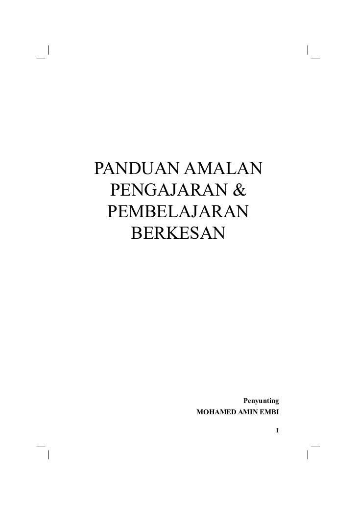 PANDUAN AMALAN  PENGAJARAN & PEMBELAJARAN    BERKESAN                 Penyunting        MOHAMED AMIN EMBI                 ...