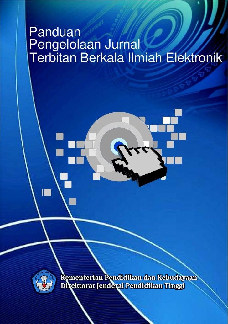 PanduanPengelolaan JurnalTerbitan Berkala Ilmiah Elektronik     Kementerian Pendidikan dan Kebudayaan     Direktorat Jende...