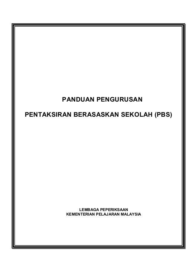 PANDUAN PENGURUSANPENTAKSIRAN BERASASKAN SEKOLAH (PBS)LEMBAGA PEPERIKSAANKEMENTERIAN PELAJARAN MALAYSIA