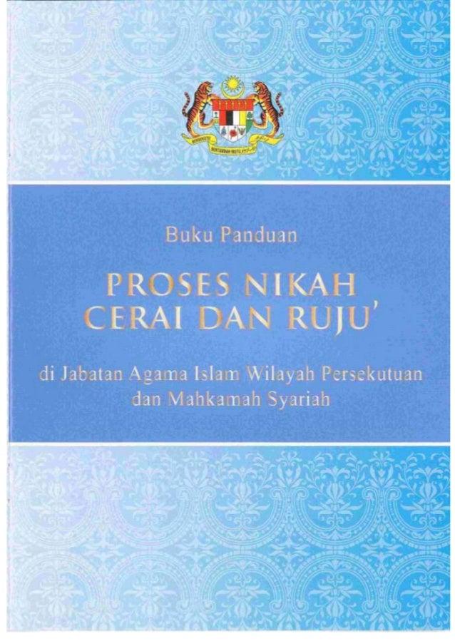 Buku Panduan Proses Nikah, Cerai dan Ruju' Disediakan dengan kerjasama:• Pejabat Menteri di Jabatan Perdana Menteri Y.B Me...