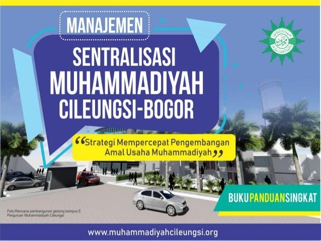Buku panduan singkat sentralisasi muhammadiyah cileungsi