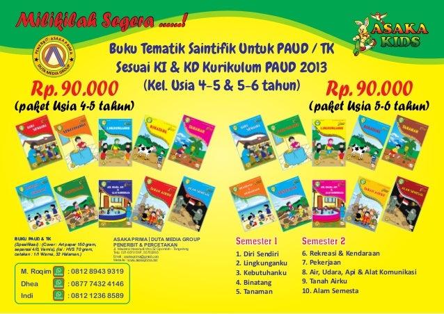 Milikilah Segera ......! Buku Tematik Saintifik Untuk PAUD / TK Sesuai KI & KD Kurikulum PAUD 2013 (Kel. Usia 4-5 & 5-6 ta...