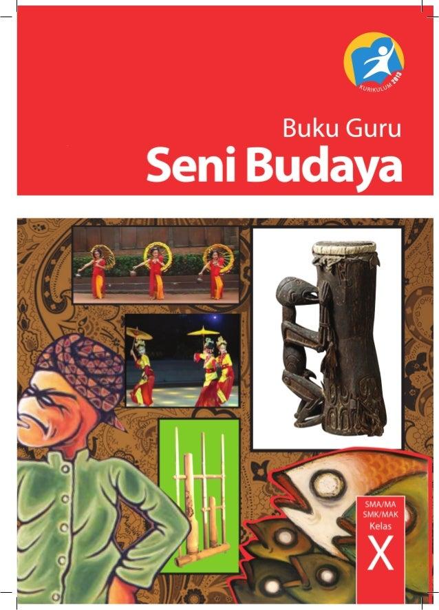 Buku Pegangan Guru Seni Budaya Sma Kelas 10 Kurikulum 2013 Edisi Revi