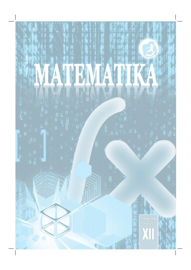 Kelas XII SMA/MA ii Hak Cipta © 2015 pada Kementerian Pendidikan dan Kebudayaan Dilindungi Undang-Undang MILIK NEGARA TIDA...