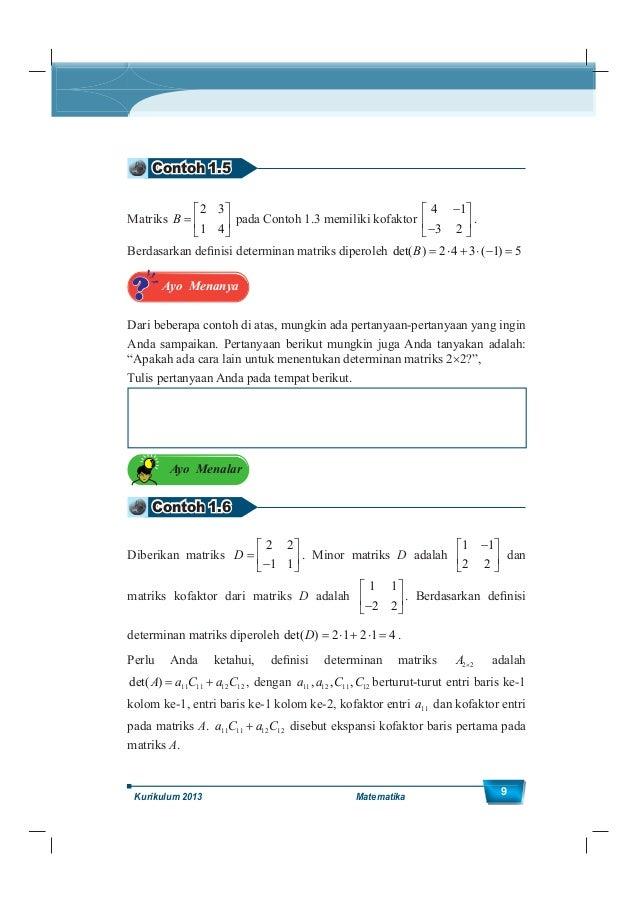 Kelas XII SMA/MA 10 Determinan matrik secara umum dapat dicari dengan ekspansi kofaktor baris ke-i atau kolom ke-j pada ma...