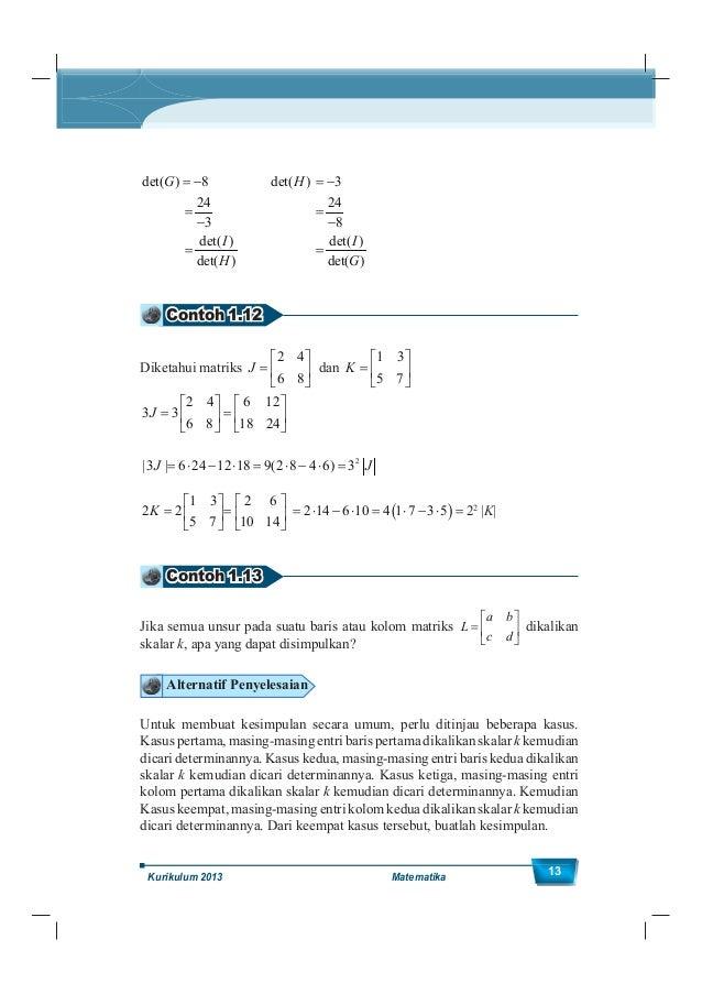 Kelas XII SMA/MA 14 Sekarang, carilah determinan dari masing-masing kasus di atas dan buatlah kesimpulan pada tempat berik...