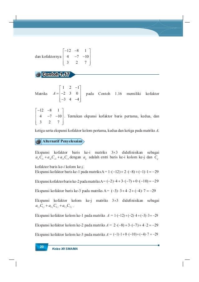 MatematikaKurikulum 2013 21 Jika diamati ekpansi kofaktor baris ke-i atau kolom ke-j pada contoh 1.17 menghasilkan nilai y...