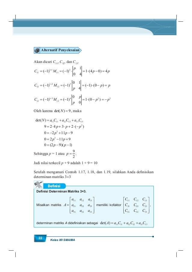 MatematikaKurikulum 2013 23 Contoh 1.20 Diberikan matriks 11 12 13 21 22 23 31 32 33 a a a A a a a a a a dengan kofaktor m...
