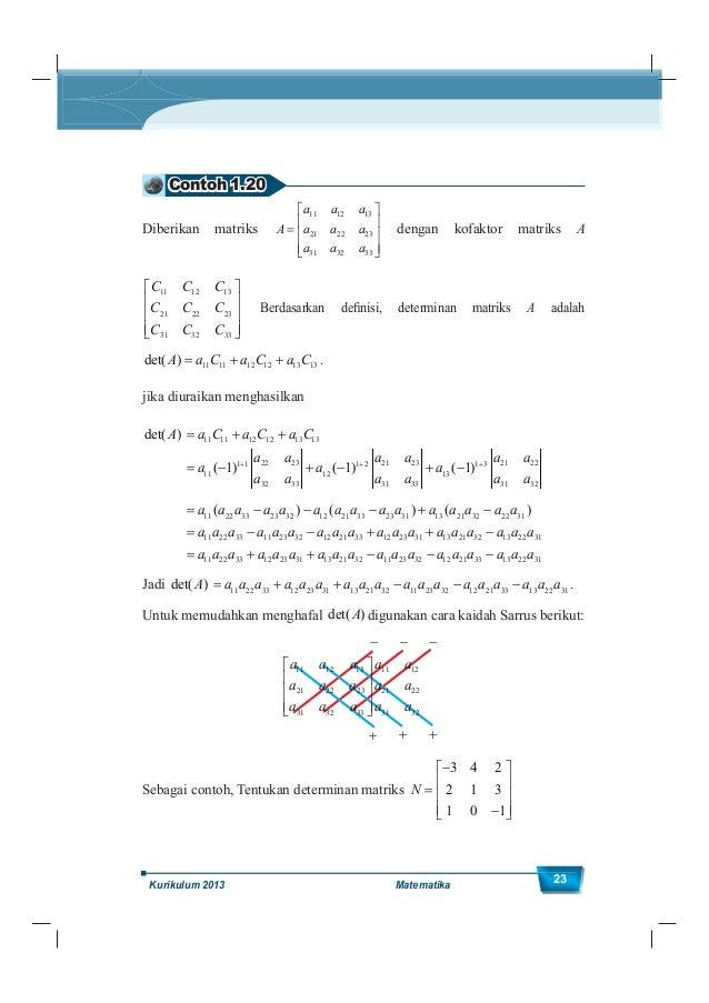 Kelas XII SMA/MA 24 Alternatif Penyelesaian Untuk menentukan determinan matriks N, digunakan kaidah Sarrus. 3 4 2 3 4 2 1 ...
