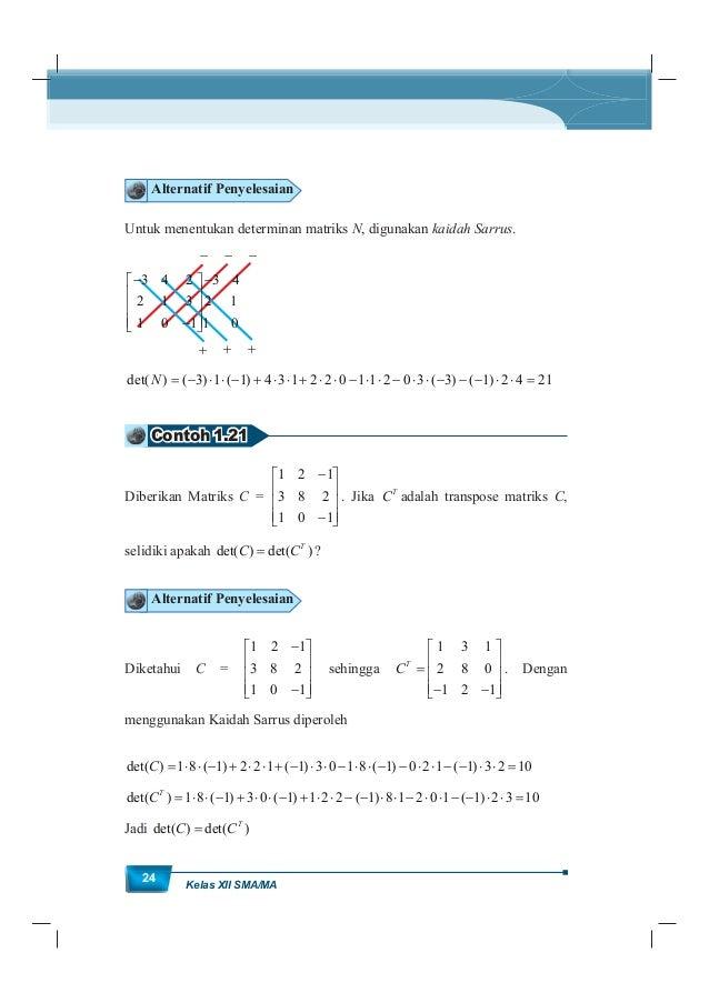 MatematikaKurikulum 2013 25 Contoh 1.22 Diberikan matriks 2 1 0 3 1 1 2 0 1 K dan 1 3 2 4 4 2 3 1 2 L . Apakah det( ) det(...