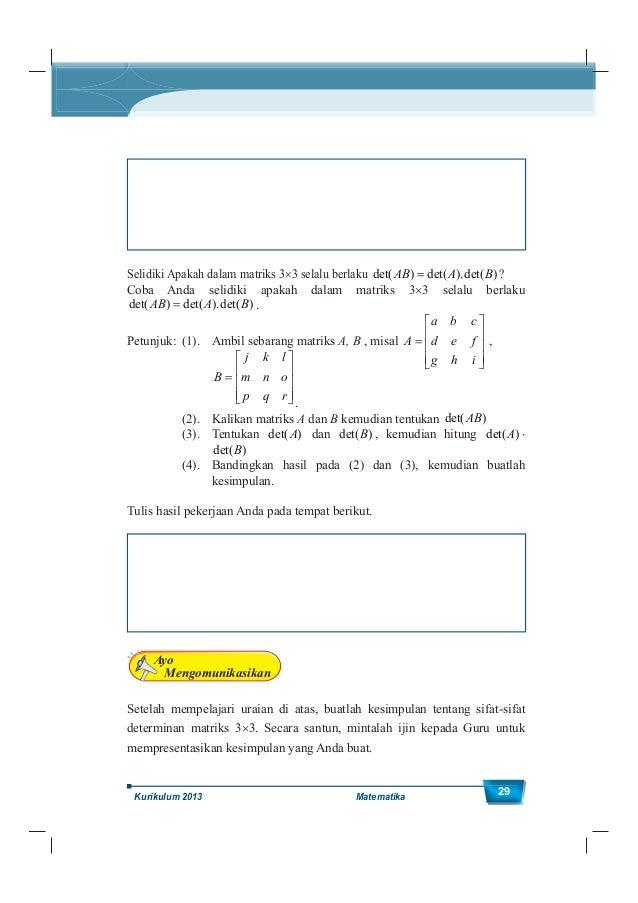 Kelas XII SMA/MA 30 1. Hitunglah determinan matriks berikut. a. 2 5 4 0 A b. 4 0 7 5 1 2 0 3 1 B 2. Buatlah matrik ordo 2 ...