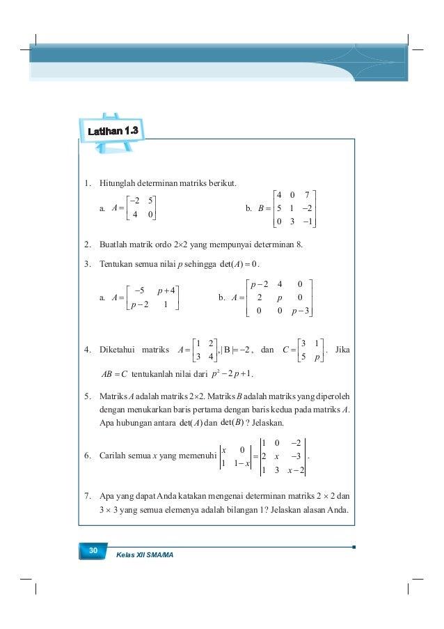 MatematikaKurikulum 2013 31 8. Mengapa determinan dari matriks 3 3 dengan salah satu baris yang semua elemennya nol adalah...