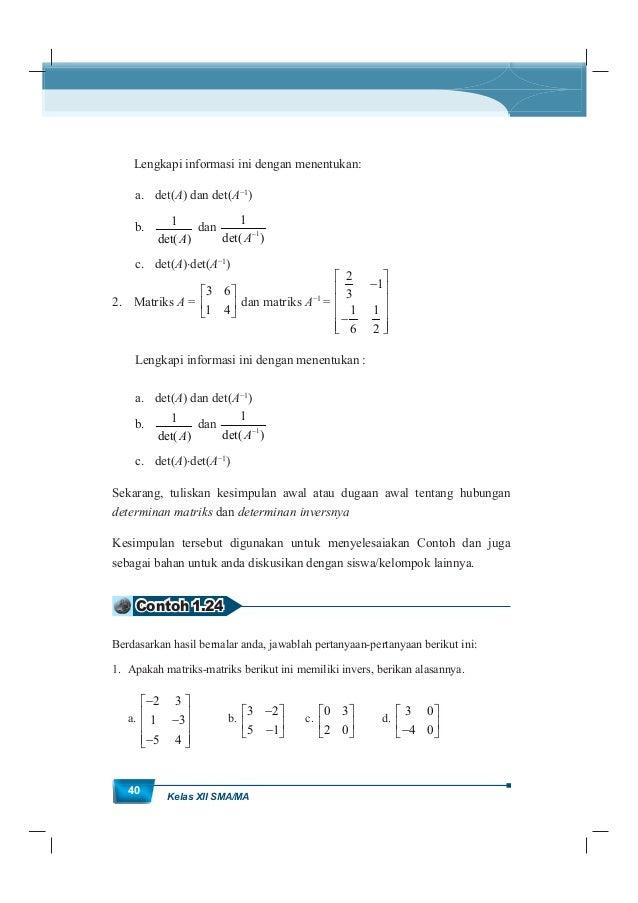 MatematikaKurikulum 2013 41 2. Tetapkan apakah pasangan-pasangan matriks berikut merupakan pasangan matriks dengan invers ...