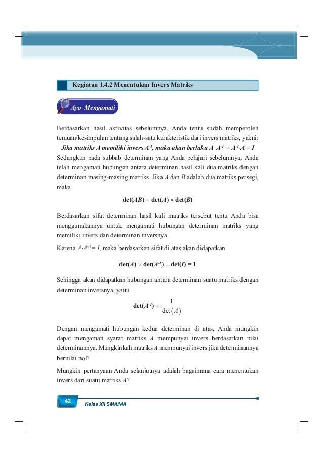 MatematikaKurikulum 2013 43 Dengan demikian, anda tentu akan mencari matriks yang memenuhi kriteria matriks invers, yakni ...