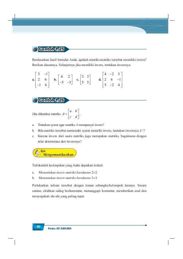 MatematikaKurikulum 2013 51 1. Tentukan invers matriks berikut. a. 2 5 4 0 A b. 4 0 7 5 1 2 0 3 1 B 2. Buatlah matriks A b...