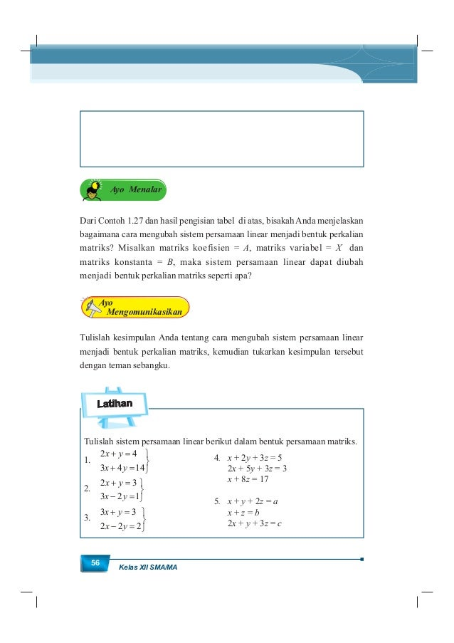 MatematikaKurikulum 2013 57 Ayo Mengamati Sebelumnya telah disimpulkan cara untuk mengubah sistem persamaan linear ke dala...