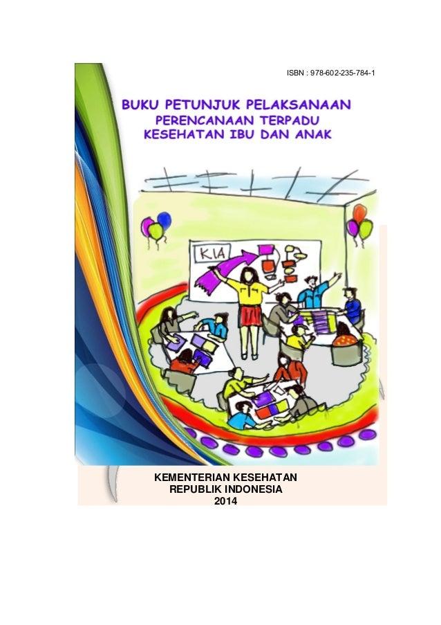KEMENTERIAN KESEHATAN REPUBLIK INDONESIA 2014 ISBN : 978-602-235-784-1