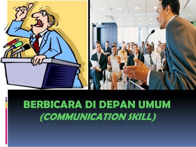 BERBICARA DI DEPAN UMUM (COMMUNICATION SKILL)