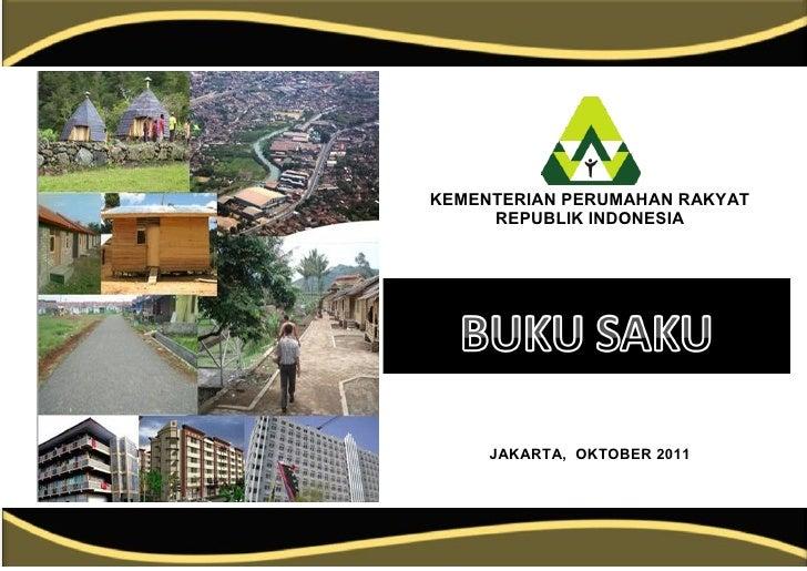 KEMENTERIAN PERUMAHAN RAKYAT     REPUBLIK INDONESIA     JAKARTA, OKTOBER 2011