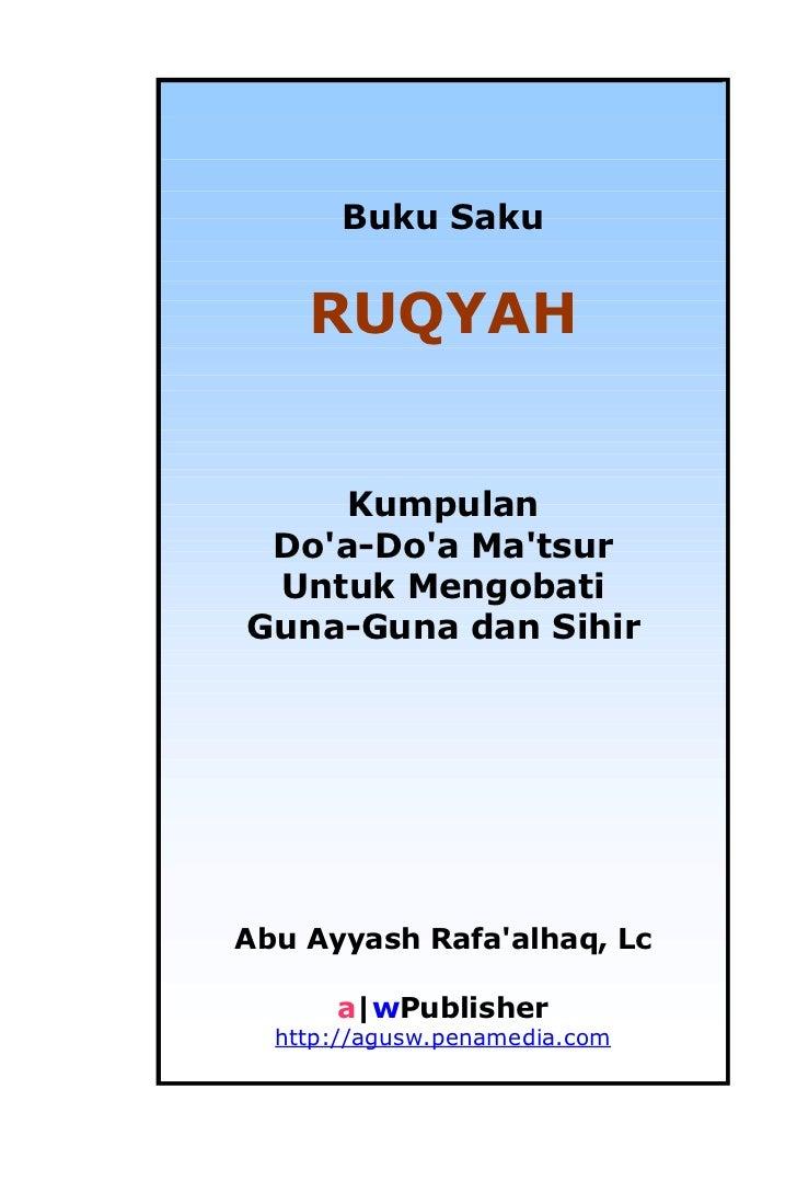 Buku Saku    RUQYAH    Kumpulan Doa-Doa Matsur Untuk MengobatiGuna-Guna dan SihirAbu Ayyash Rafaalhaq, Lc      a|wPublishe...
