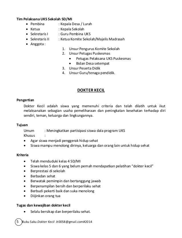 Tim Pelaksana UKS Sekolah SD/MI   Pembina : Kepala Desa / Lurah   Ketua : Kepala Sekolah   Sekretaris I : Guru Pembina ...