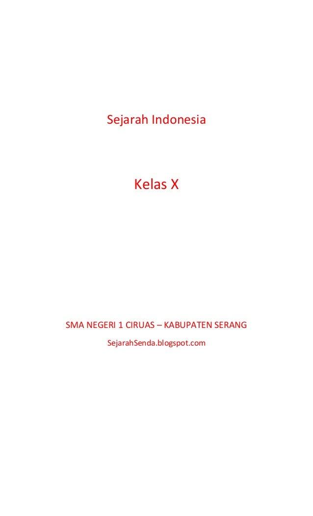 Sejarah Indonesia  Kelas X  SMA NEGERI 1 CIRUAS – KABUPATEN SERANG SejarahSenda.blogspot.com