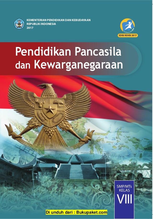 Pendidikan Pancasila dan Kewarganegaraan EDISI REVISI 2017 KEMENTERIAN PENDIDIKAN DAN KEBUDAYAAN REPUBLIK INDONESIA 2017 P...