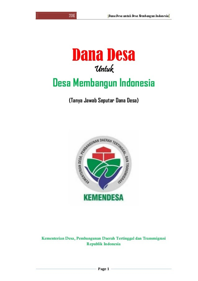 2016 [Dana Desa untuk Desa Membangun Indonesia] Page 1 Dana Desa Untuk Desa Membangun Indonesia (Tanya Jawab Seputar Dana ...