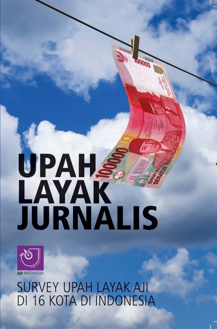 Upah Layak JurnalisSurvey upah Layak aJI dI 16 kota dI IndoneSIa
