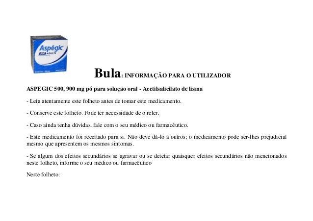 Bula: INFORMAÇÃO PARA O UTILIZADOR ASPEGIC 500, 900 mg pó para solução oral - Acetilsalicilato de lisina - Leia atentament...