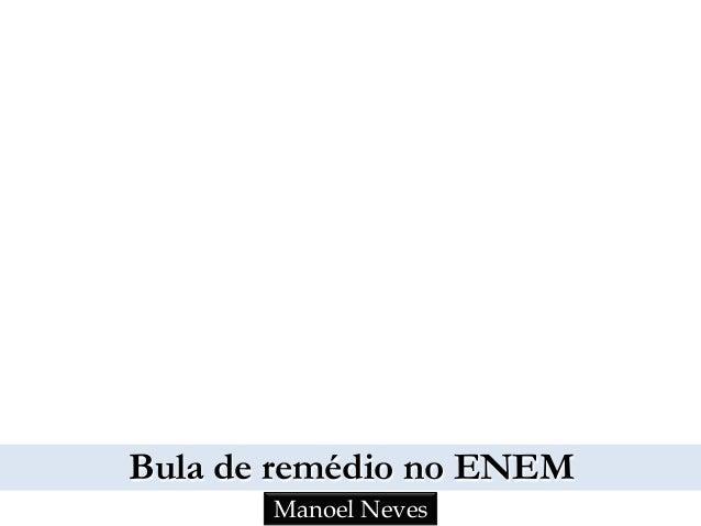 Bula de remédio no ENEM Manoel Neves
