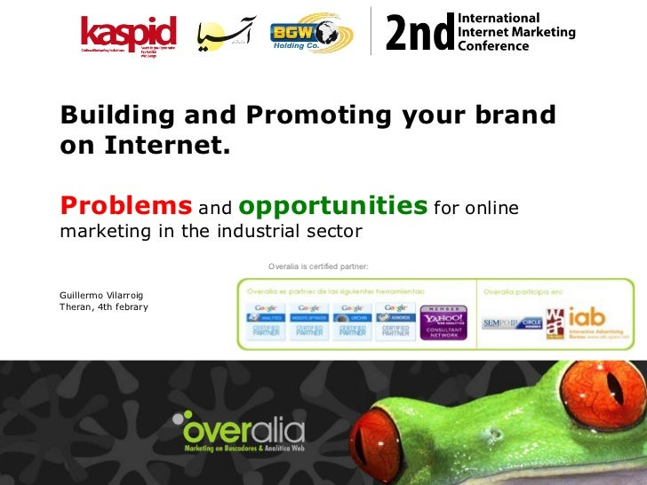 Building and Promoting your brandon Internet.Problems and opportunities for onlinemarketing in the industrial sector      ...