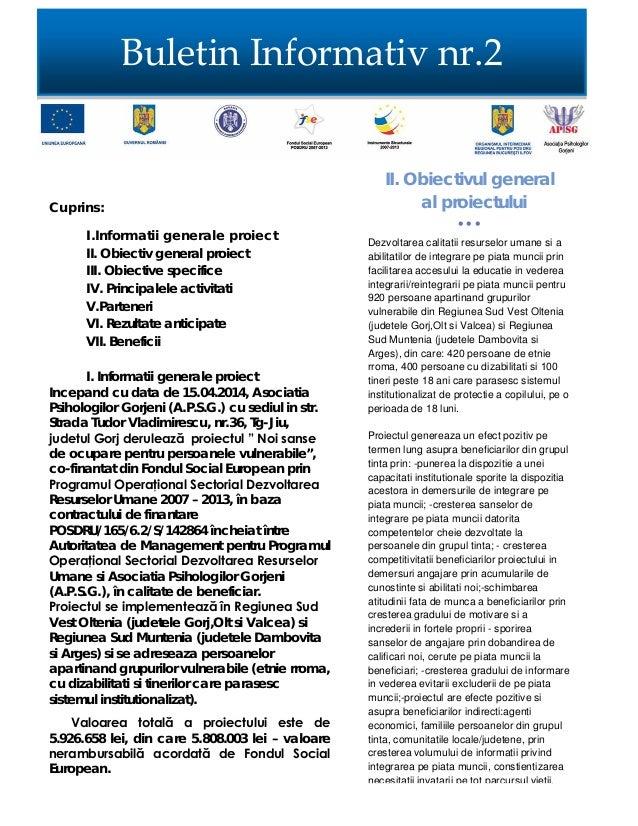 Cuprins: I.Informatii generale proiect II. Obiectiv general proiect III. Obiective specifice IV. Principalele activitati V...