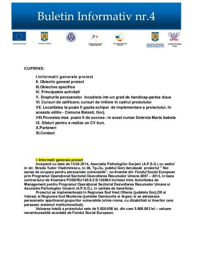CUPRINS: I.Informatii generale proiect II. Obiectiv general proiect III.Obiective specifice IV. Principalele activitati V....