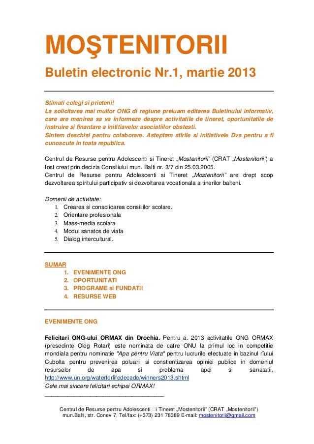 MOŞTENITORIIBuletin electronic Nr.1, martie 2013Stimati colegi si prieteni!La solicitarea mai multor ONG di regiune prelua...