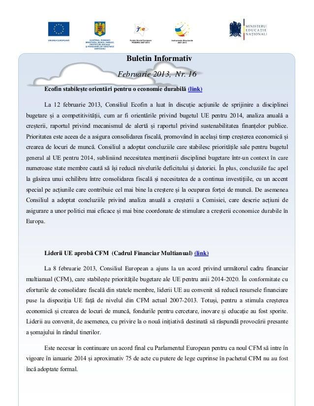 Buletin Informativ Februarie 2013, Nr. 16 Ecofin stabilește orientări pentru o economie durabilă (link) La 12 februarie 20...