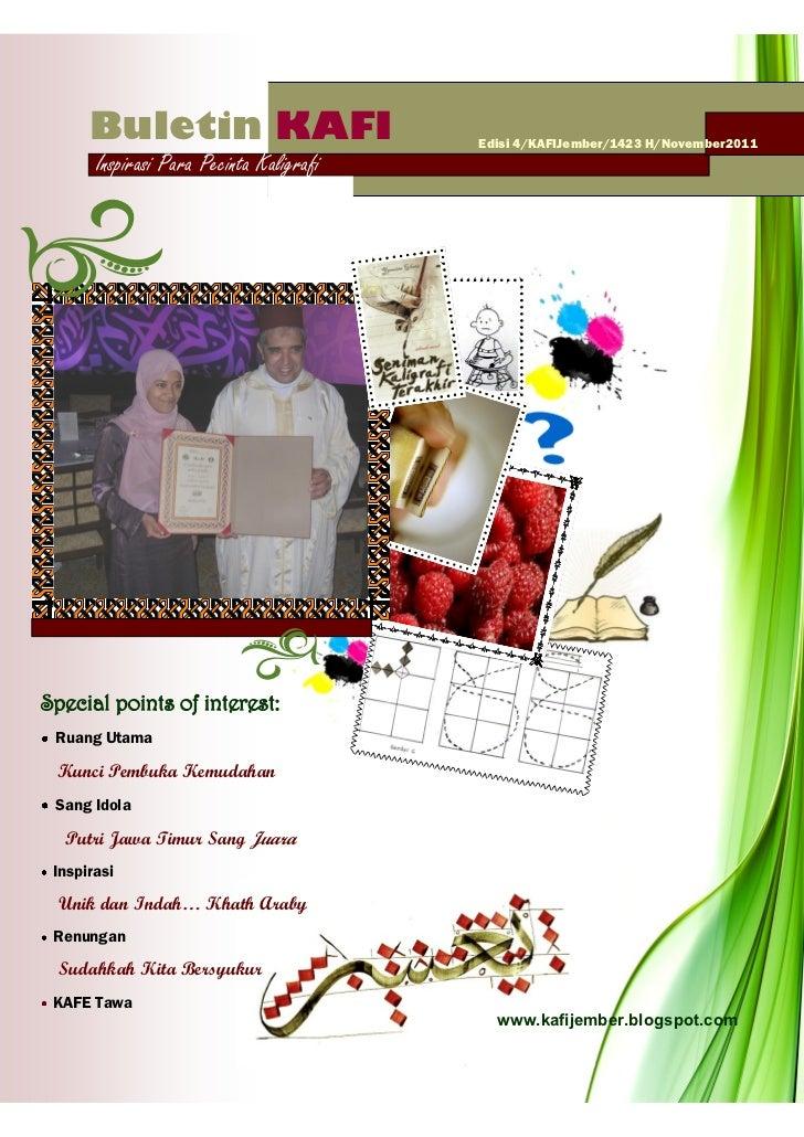 Buletin KAFI                        Edisi 4/KAFIJember/1423 H/November2011       Inspirasi Para Pecinta KaligrafiSpecial p...