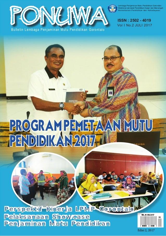 PONUWA Bulletin Lembaga Penjaminan Mutu Pendidikan Gorontalo ISSN : 2502 - 4019 Vol I No.2 JULI 2017 00000 0000 02 VOL.01 ...