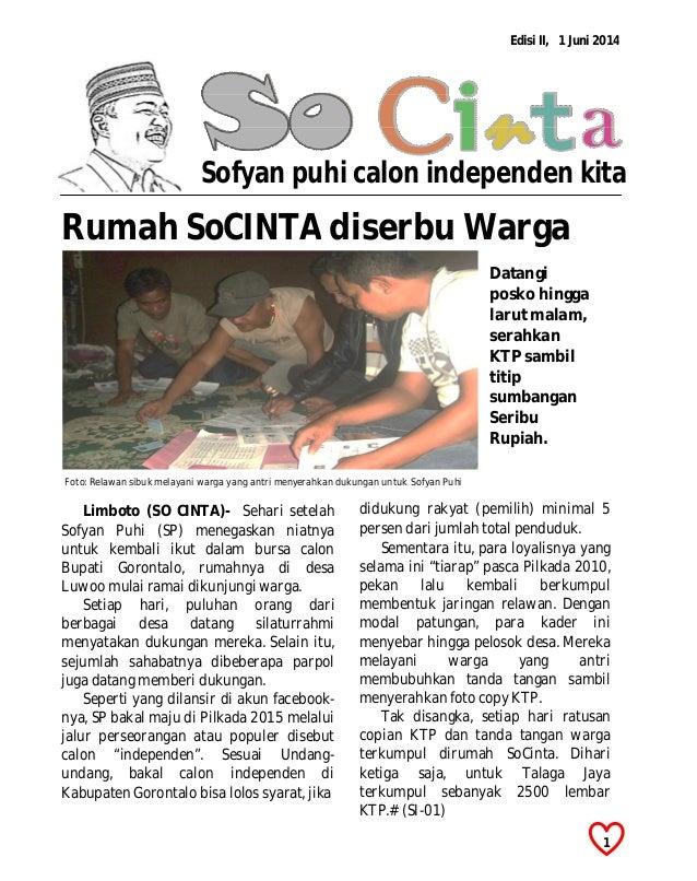 Rumah SoCINTA diserbu Warga Edisi II, 1 Juni 2014 Limboto (SO CINTA)- Sehari setelah Sofyan Puhi (SP) menegaskan niatnya u...